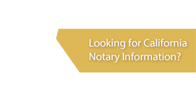 Looking for California Notary Information?