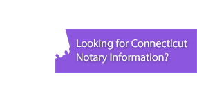 Looking for Connecticut Notary Information?
