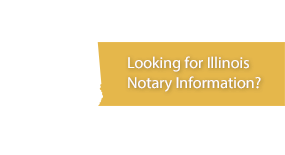 Looking for Illinois Notary Information?