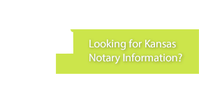 Looking for Kansas Notary Information?