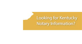 Looking for Kentucky Notary Information?