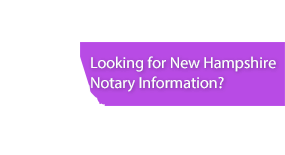 Looking for New Hampshire Notary Information?