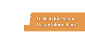 Looking for Oregon Notary Information?