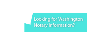 Looking for Washington Notary Information?