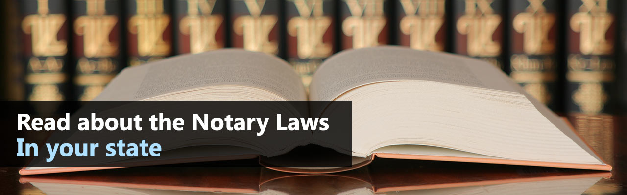 Read about the Notary laws in your state