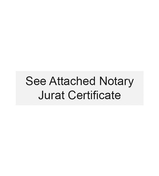 See Attached Certificate Stamp - Jurat