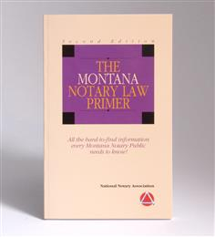 Montana Notary Law Primer