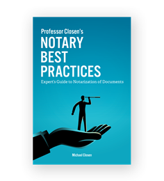 Professor Closen's Notary Best Practices Expert's Guide to Notarization of Documents