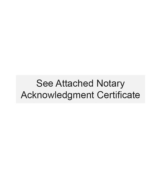 See Attached Certificate Stamp - Acknowledgment