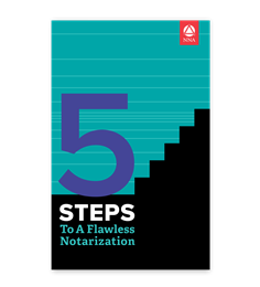 5 Steps to a Flawless Notarization